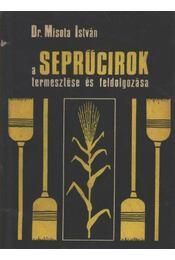 A seprűcirok termesztése és feldolgozása - Régikönyvek
