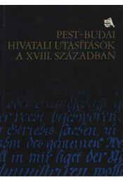 Pest-Budai hivatali utasítások a XVIII. században - Régikönyvek