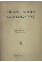 A budapesti egyetem, s a jogi szakoktatás - Régikönyvek