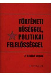 Történeti hűséggel, politikai felelősséggel - Régikönyvek