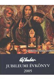 Új Ember Jubileumi Évkönyv 2005. - Régikönyvek
