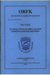 Eljárás műszaki hiba-gyanús járműbalesetek esetében - Régikönyvek