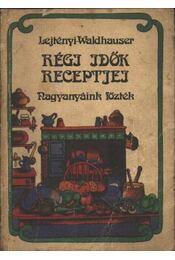Régi idők receptjei - Régikönyvek