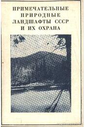 A Szovjetúnió jelentős természeti tájai és azok védelme (Примечательные природные ланд&# - Régikönyvek