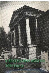 A Békéscsabai Múzeum története 1899-1979 (dedikált) - Régikönyvek