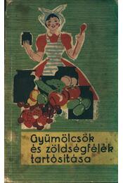 Gyümölcsök és zöldségfélék tartósítása - Régikönyvek