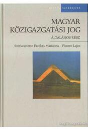 Magyar közigazgatási jog - Fazekas Marianna, Ficzere Lajos - Régikönyvek
