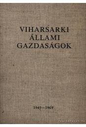 Viharsarki állami gazdaságok 1949-1969 - Régikönyvek