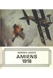 Amiens 1918 (dedikált) - Régikönyvek