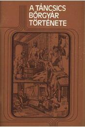 A Táncsics bőrgyár története - Régikönyvek