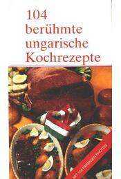 104 berühmte ungarische Kochrezepte - Régikönyvek