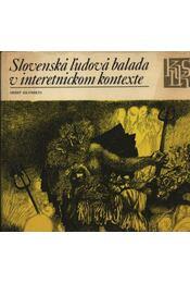 Slovenska ludova balada v interetnickom kontexte. - Régikönyvek