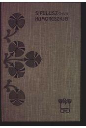 Sipulusz humoreszkjei 2. kötet - Régikönyvek