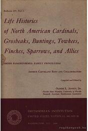Life histories of North American cardinals, Grosbeaks, buntings, towhees, finches, sparrows, and allies. - Régikönyvek