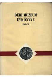 Déri Múzeum évkönyve 1969-70 - Régikönyvek