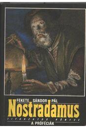 Nostradamus titokzatos könyve-A próféciák - Régikönyvek