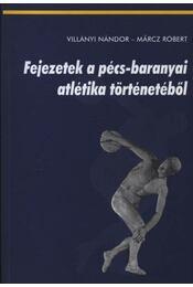 Fejezetek a pécs-baranyai atlétika történetéből (dedikált) - Régikönyvek