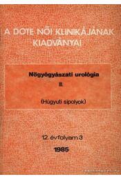 Nőgyógyászati urológia III. - Régikönyvek