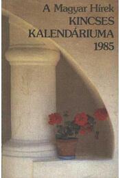 A Magyar Hírek Kincses Kalendáriuma 1985. - Régikönyvek