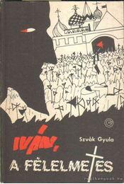 Iván, a félelmetes - Régikönyvek