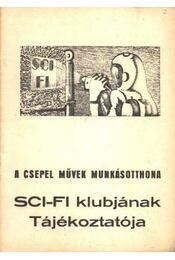 A Csepel Művek Munkásotthona SCI-FI Klubjának Tájékoztatója - Régikönyvek