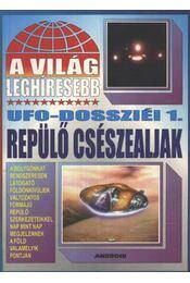 A világ lehíresebb ufo-dossziéi 1 - Régikönyvek