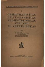 Okirathamisítás, bélyeghamisítás, védjegybirtoklás, csalárd és vétkes bukás - Régikönyvek