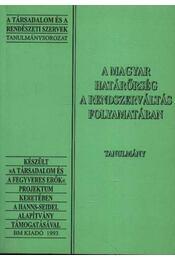 A magyar határőrség a rendszerváltás folyamatában - Régikönyvek