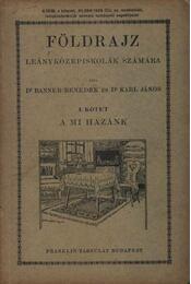 Földrajz - A mi hazánk - Régikönyvek