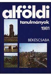 Alföldi tanulmányok 1981. - Régikönyvek
