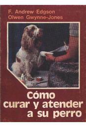 Cómo curar y atender a su perro - Régikönyvek
