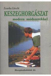 Keszeghorgászat modern módszerekkel - Régikönyvek