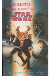 Küldetés Yoda hegyéről - Davids, Paul, Davids, Hollace - Régikönyvek