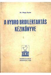 A Hybro Broiler tartás kézikönyve - Régikönyvek