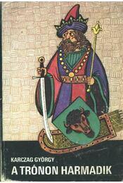 A trónon harmadik - Régikönyvek