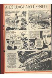 A csillaghajó üzenete ( Füles1985. 43-85 szám 1-17 rész ) - Régikönyvek