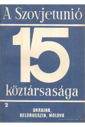A Szovjetunió 15 köztársasága 2. - Ukrajna, Belorusszia, Moldva - Régikönyvek