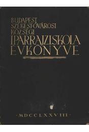 Budapest Székesfővárosi Községi Iparrajziskola Évkönyve - Régikönyvek