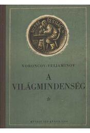 A világmindenség - Veljaminov - Voroncov, B. A. - Régikönyvek
