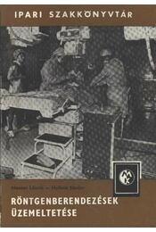 Röntgenberendezések üzemeltetése - Régikönyvek