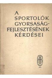 A sportolók gyorsaságfejlesztésének kérdései - Régikönyvek