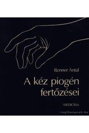 A kéz piogén fertőzései - Régikönyvek