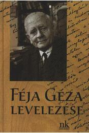Féja Géza levelezése (dedikált) - Régikönyvek