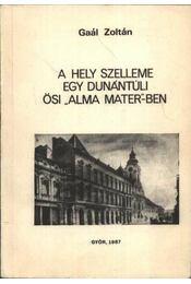 A hely szelleme egy dunántúli ősi 'alma mater'-ben - Régikönyvek