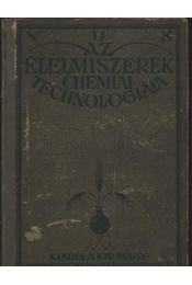 Az élelmiszerek Chemiai technologiája - Régikönyvek