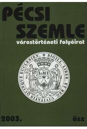 Pécsi Szemle 2003. VI. évfolyam 3. szám Ősz - Régikönyvek
