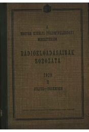 A Magyar Királyi Földmívelésügyi Minisztérium Rádióelőadásainak sorozata 1929 B július-december - Régikönyvek