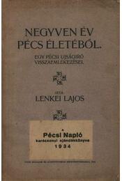 Negyven év Pécs életéből - Régikönyvek