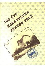 100 éve zakatolunk Fonyód felé - Régikönyvek