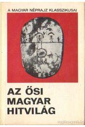 Az ősi magyar hitvilág - Régikönyvek
